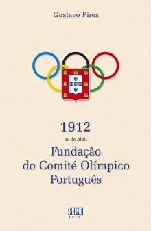 1912 - FUNDAÇÃO DO COMITÉ OLÍMPICO PORTUGUÊS  8524ff7935764